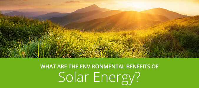 What Are The Environmental Benefits Of Solar Energy