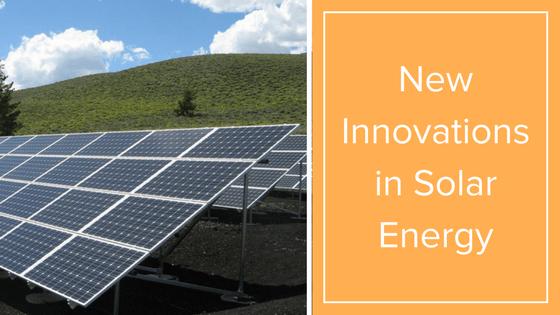 New Innovations In Solar Energy